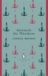 Charles Robert Maturin MELMOTH THE WANDERER