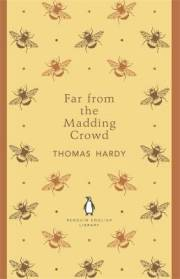 Thomas Hardy FAR FROM THE MADDING CROWD