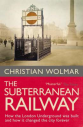 Christian Wolmar THE SUBTERRANEAN RAILWAY