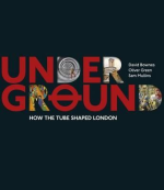 David Bownes UNDERGROUND HOW THE TUBE SHAPED LONDON