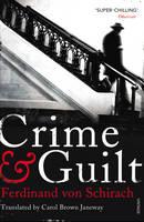 Ferdinand von Schirach CRIME & GUILT