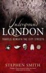 Stephen Smith UNDERGROUND LONDON
