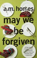 A M Homes MAY WE BE FORGIVEN