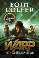 Eoin Colfer W.A.R.P The Reluctant Assassin