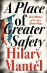Hilary Mantel A PLACE OF GREATER SAFETY (2013)