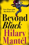 Hilary Mantel BEYOND BLACK (2013)