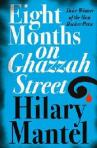 Hilary Mantel EIGHT MONTHS ON GHAZZAH STREET (2013)