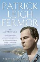 Artemis Cooper PATRICK LEIGH FERMOR - AN ADVENTURE