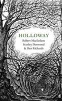 Robert Macfarlane HOLLOWAY