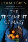 Colm Toibin THE TESTAMENT OF MARY