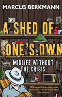 Marcus Berkmann A SHED OF ONE'S OWN