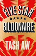 Tash Aw FIVE STAR BILLIONAIRE