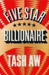 Tash Aw FIVE STARBILLIONAIRE