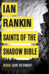 Ian Rankin SAINTS OF THE SHADOW BIBLE