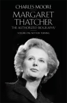 Charles Moore MARGARET THATCHER THE AUTHORIZED BIOGRAPHY vol 1