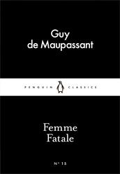 Guy de Maupassant FEMME FATALE