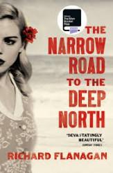 Richard Flanagan NARROW ROAD TO THE DEEP NORTH