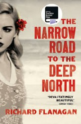 Richard Flanagan NARROW ROAD TO THE DEEP NORTH