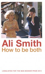 Ali Smith HOW TO BE BOTH