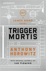 Anthony Horowitz TRIGGER MORTIS