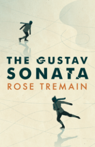 Rose Tremain THE GUSTAV SONATA