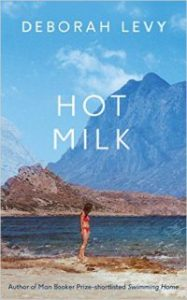Deborah Levy HOT MILK