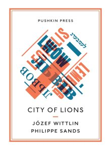 josef-wittlin-and-philippe-sands-city-of-lions