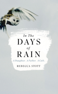 Rebecca Stott IN THE DAYS OF RAIN