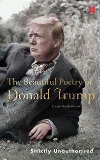 Robert Sears BEAUTIFUL POETRY OF DONALD TRUMP