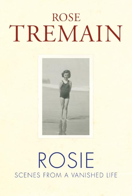 Rose Tremain ROSIE