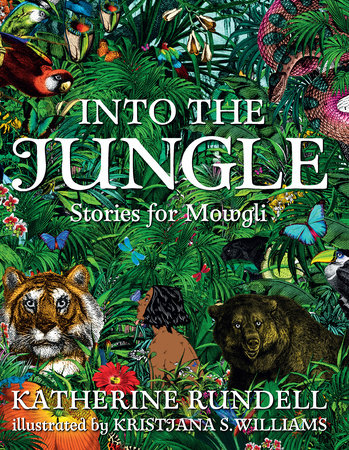 Katherine Rundell INTO THE JUNGLE