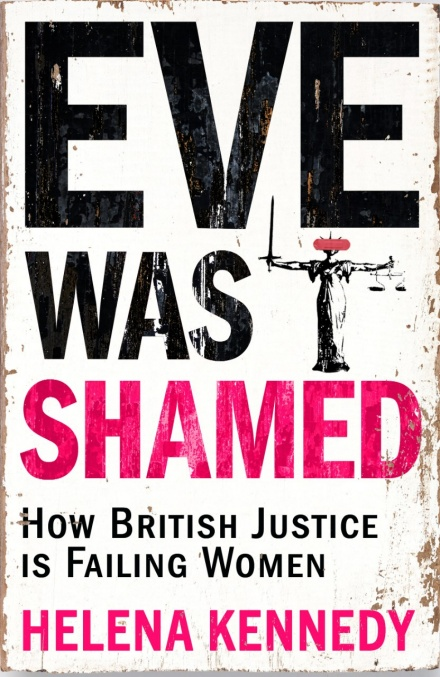 Helena Kennedy EVE WAS SHAMED