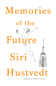 Siri Hustvedt MEMORIES OF THE FUTURE