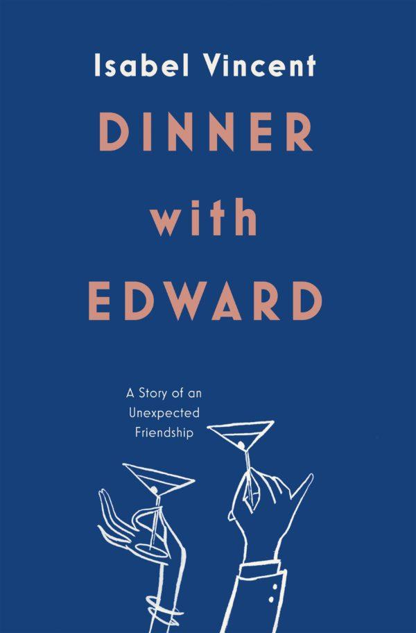 Isabel Vincent DINNER WITH EDWARD
