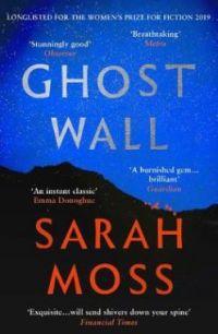 Sarah Moss GHOST WALL