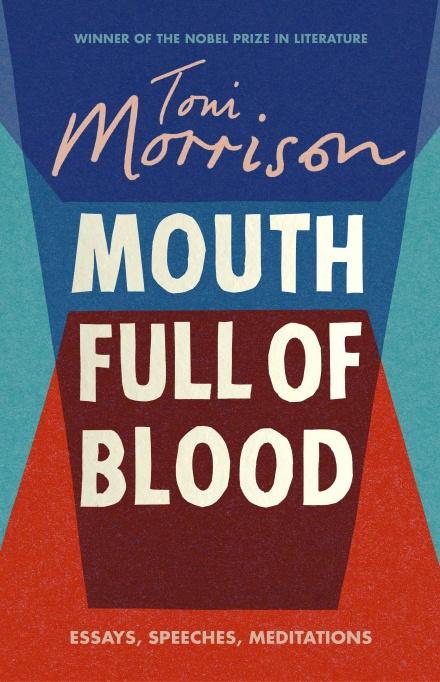 Toni Morrison MOUTH FULL OF BLOOD