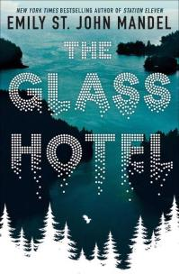 Emily St John Mandel THE GLASS HOTEL.jpg